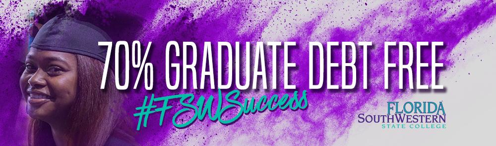 70% graduate debt free #FSWSuccess Florida SouthWestern State College.