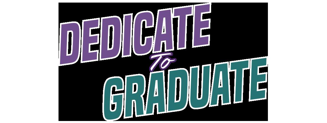 Dedicate to Graduate Logo